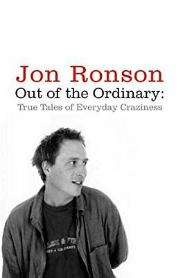 Out of the Ordinary: True Tales of Everyday Craziness by Ronson, Jon Paperback