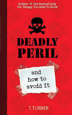 Deadly Peril: And How to Avoid it by Tracey Turner (Paperback) New Book