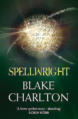 Spellwright: Book 1 of the Spellwright Trilogy by Blake Charlton New Book