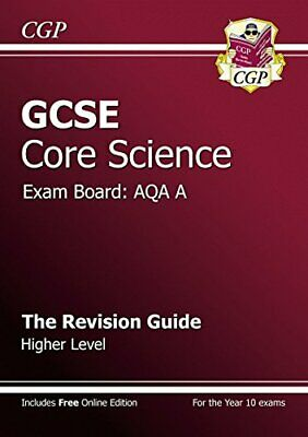 GCSE Core Science AQA A Revision Guide - Higher Level (w..., CGP Books Paperback