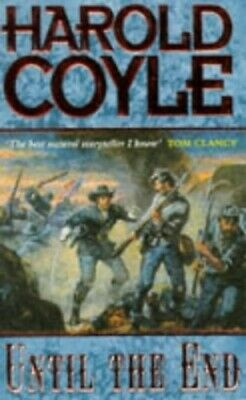 Until the End by Coyle, Harold Paperback Book The Cheap Fast Free Post