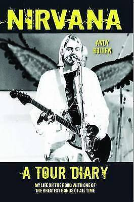 Nirvana - A Tour Diary by Andy Bollen, Book, New (Paperback, 2013)