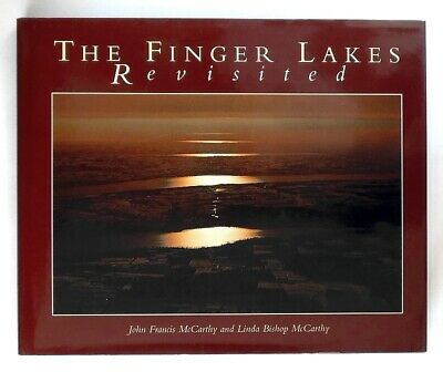 THE FINGER LAKES REVISTED J.F. McCarthy (1998) - Hardback - SIGNED - Nr MINT