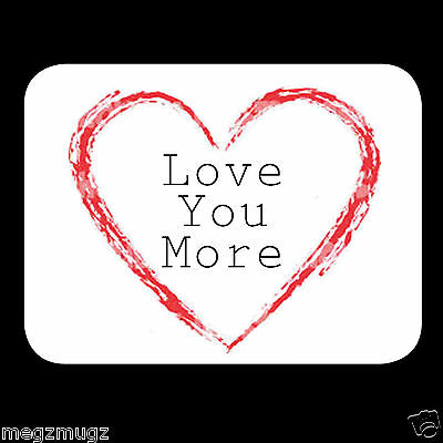 Love You More Fridge Magnet great Christmas Valentine's Anniversary gift!