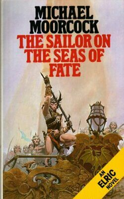 The Sailor of the Seas of Fate (Elric series) by Moorcock, Michael Paperback The