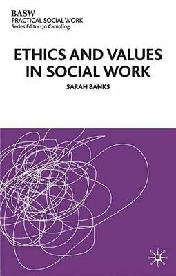 Ethics and Values in Social Work (British Associati... by Banks, Sarah Paperback