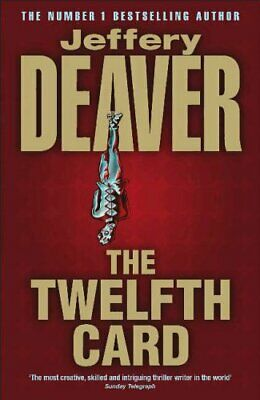 The Twelfth Card: Lincoln Rhyme Book 6 by Deaver, Jeffery Hardback Book The