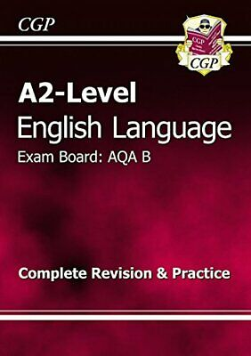 A2-Level English Language AQA B Complete Revision & Pr... by CGP Books Paperback