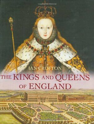 The Kings and Queens of England by Crofton, Ian Hardback Book The Cheap Fast