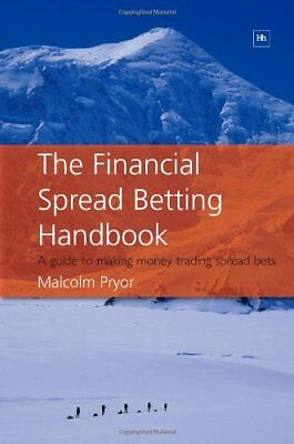 The Financial Spread Betting Handbook: A Guide to ... by Malcolm Pryor Paperback