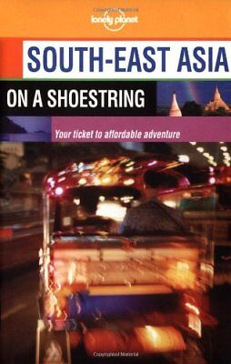 South East Asia (Lonely Planet Shoestring Guide) by Wheeler, Tony Paperback The