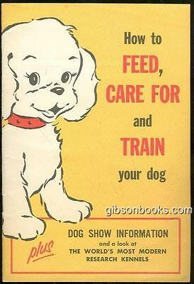 How to Feed, Care For and Train Your Dog by Ken L Foods 1962 Booklet