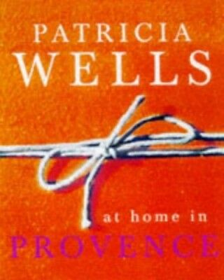 Patricia Wells at Home in Provence by Wells, Patricia Hardback Book The Cheap
