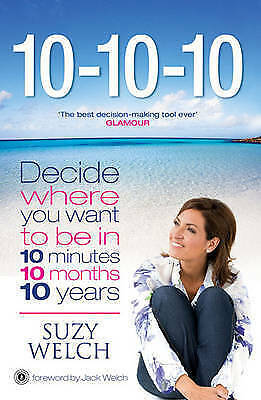 10-10-10: A Life-Transforming Idea by Suzy Welch (Paperback, 2010) New Book