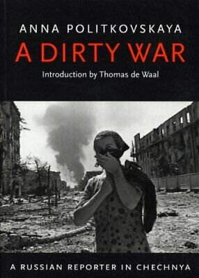 A Dirty War: A Russian Reporter in Chechnya by Politkovskaya, Anna Paperback The