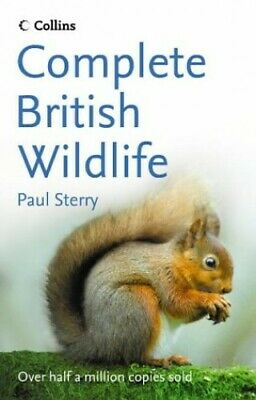Collins Complete British Wildlife: Photographic (Colli by Paul Sterry 0002200716