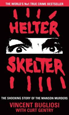 Helter Skelter: The True Story of the Manson Murders by Gentry, Curt Paperback