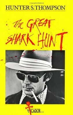 The Great Shark Hunt: Strange Tales from a S... by Thompson, Hunter S. Paperback