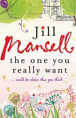 The One You Really Want by Mansell, Jill Book The Cheap Fast Free Post