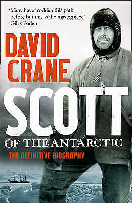 Scott of the Antarctic: The Biography by David Crane (Paperback) New Book