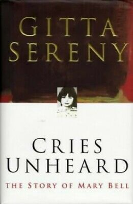 Cries Unheard: the Story of Mary Bell by Sereny, Gitta Hardback Book The Cheap