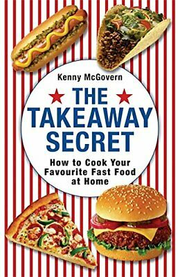 The Takeaway Secret: How to cook your favourite ... by McGovern, Kenny Paperback