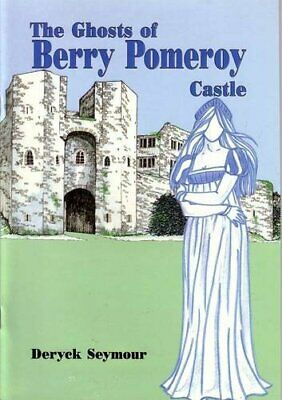 The Ghosts of Berry Pomeroy Castle by Seymour, Deryck Paperback Book The Cheap