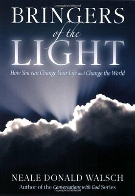 Bringers of the Light: How You Can Change Yo... by Neale Donald Walsch Paperback