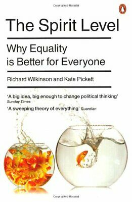 The Spirit Level: Why Equality Is Better For Everyone by Kate Pickett Paperback
