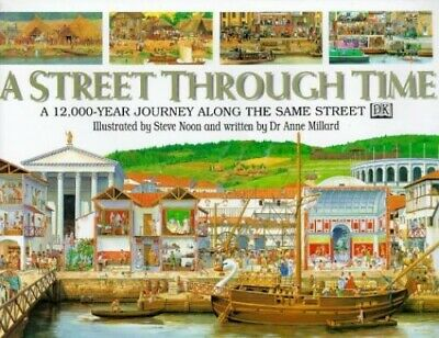 A Street Through Time: A 12,000-year Journey Along t... by Anne Millard Hardback