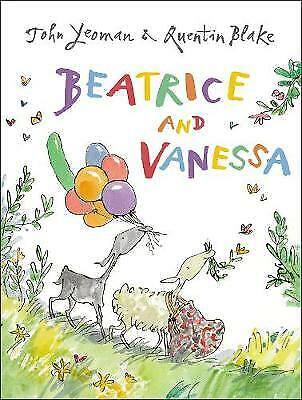 Beatrice and Vanessa by John Yeoman and Quentin Blake - New Book