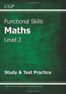 Functional Skills Maths Level 2 - Study & Test Practice by CGP Books Book The