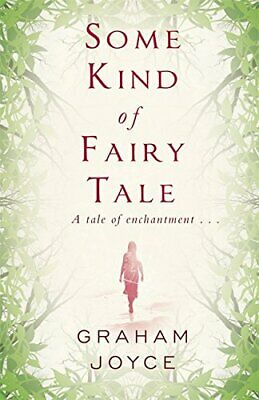 Some Kind of Fairy Tale by Graham Joyce 0575115297
