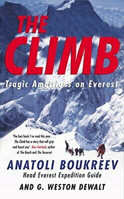 The Climb: Tragic Ambitions on Everest by Boukreev, Anatoli Paperback Book The