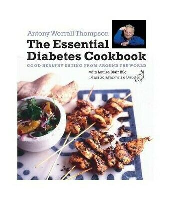 The Essential Diabetes Cookbook: Good Health... by Antony Worrall Thomp Hardback