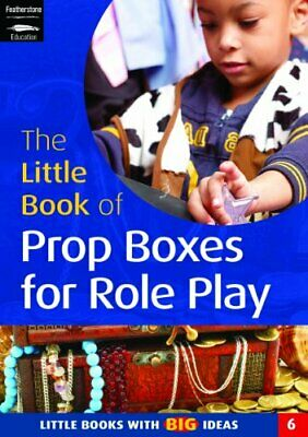 The Little Book of Prop Boxes for Role Play: Little ... by Ann Roberts Paperback