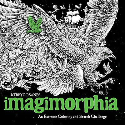 Imagimorphia An Extreme Coloring by Kerby Rosanes (Paperback) CXX