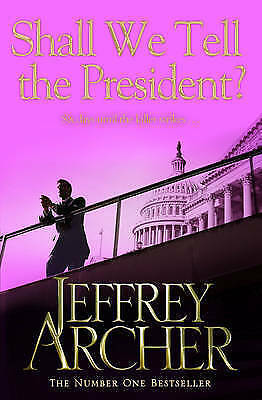 Shall We Tell the President by Jeffrey Archer (Paperback) New Book