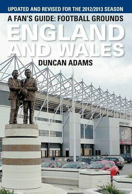 A Fan's Guide: Football Grounds England and Wales 2012 by Duncan Adams Book The