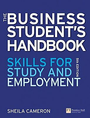 The Business Student's Handbook: Skills for stud... by Cameron, Sheila Paperback