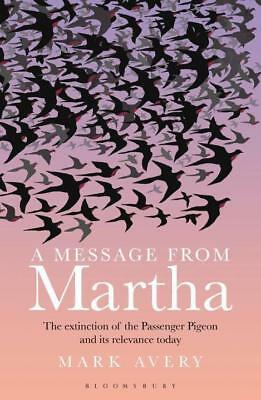 A Message From Martha The Extinction Of The Passenger Pigeon And