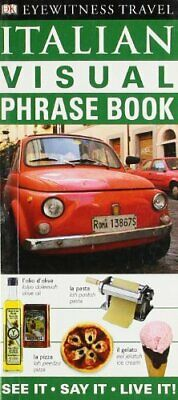 Italian Visual Phrase Book: See it . Say it . Live it (Eyewitness T... Paperback