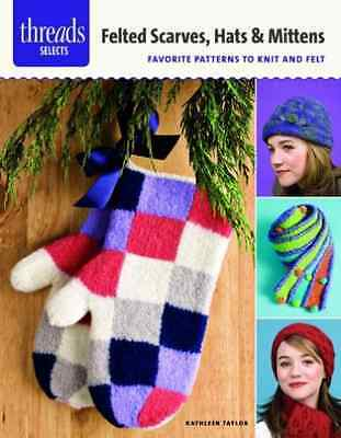 `Taylor, Kathleen`-`Felted Scarves, Hats & Mittens`  BOOK NEW