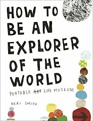 How to be an Explorer of the World by Smith, Keri Paperback Book The Cheap Fast