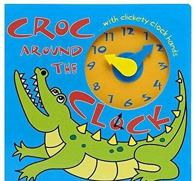 CROC AROUND THE CLOCK (Learn and Play Board Books) (Learn an... by Katie Brookes