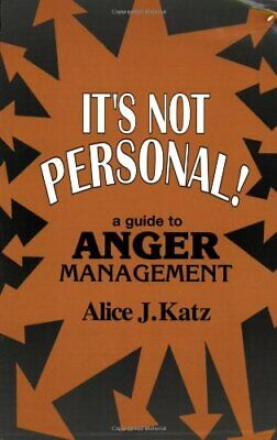 It's Not Personal!: A Guide to Anger Management by Katz, Alice Book The Cheap