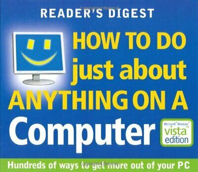 How to Do Just About Anything on a Computer (Readers Digest) Hardback Book The