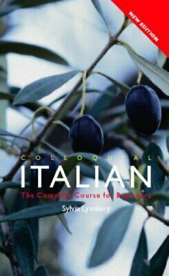 Colloquial Italian: The Complete Course for Begi... by Lymbery, Sylvia Paperback