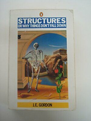 Structures: Or Why Things Don't Fall Down (Pelican) by Gordon, J.E. Paperback
