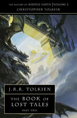 The Book of Lost Tales 2 (The History of Mi... by Tolkien, Christopher Paperback